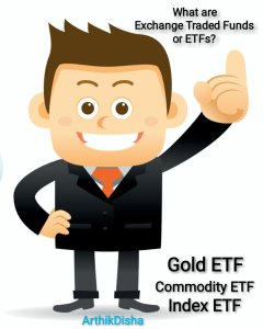 Exchange Traded Funds or ETFs