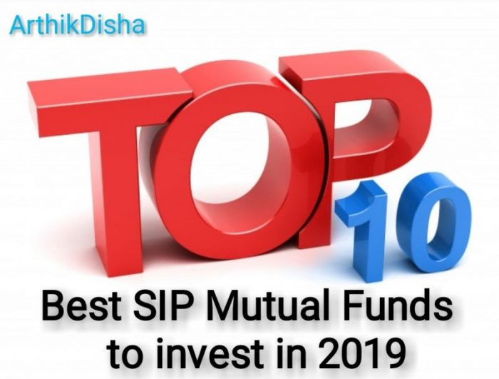 Top 10 Best SIP Mutual Funds to invest in 2019
