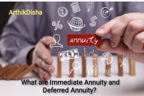 Immediate annuity and Deferred annuity