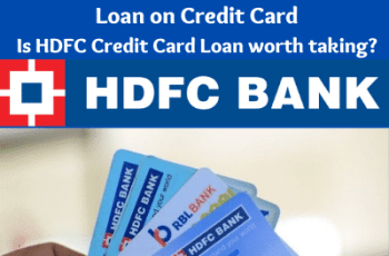 Loan on Credit Card-Is HDFC Credit Card Loan worth taking?