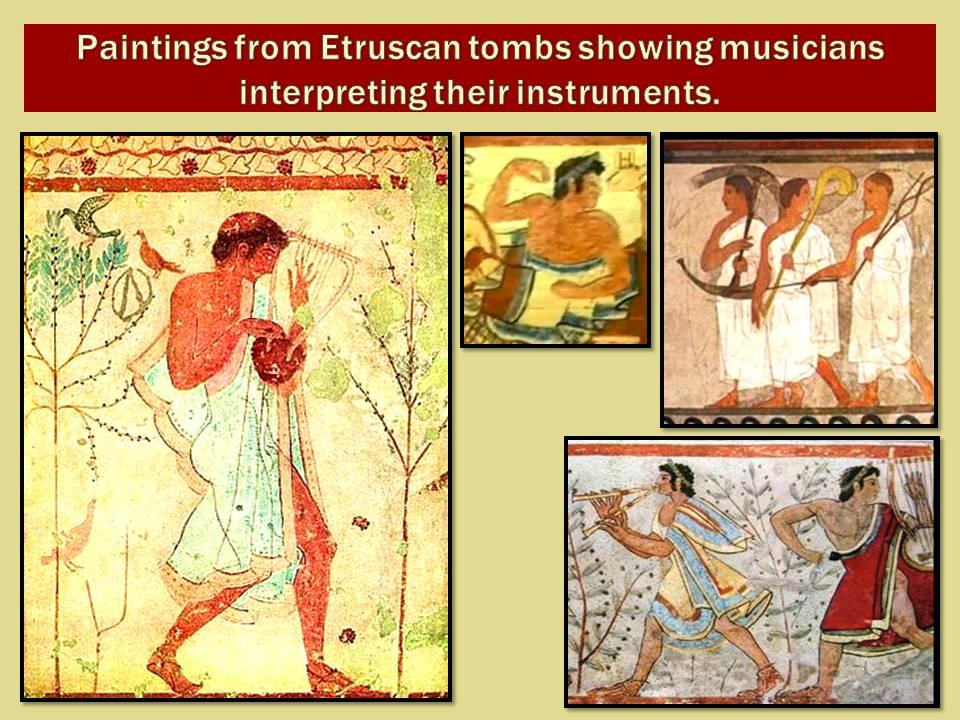 Frescos Etruscos en las tumbas mostrando músicos interpretando sus instrumentos.