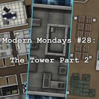 Modern Mondays #28: The Tower Part 2