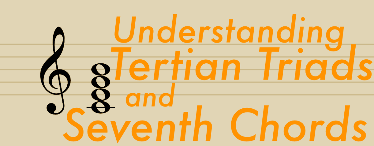 Understanding Tertian Triads and Seventh Chords