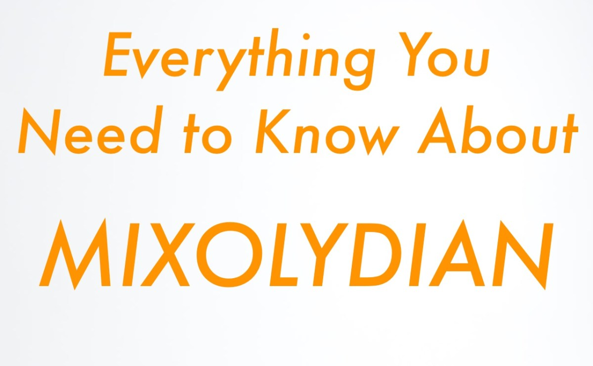 The Mixolydian Mode: Everything You Need To Know!