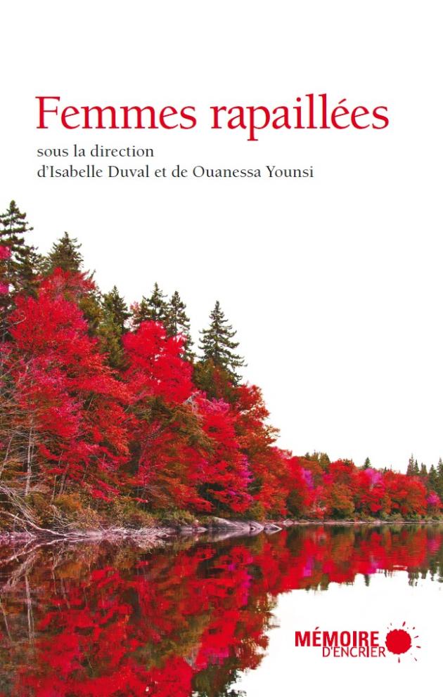 Isabelle Duval et Ouanessa Younsi (dir.), Femmes rapaillées, Montréal, Mémoire d'encrier, 2016, 235 p.