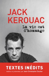 Page couverture de Jack Kerouac : La vie est d'hommage. Source : Site web des Éditions du Boréal.