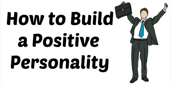 Steps to building a positive personality