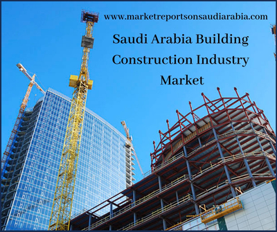 Saudi Arabia Commercial Building Construction Market-Market Reports On Saudi Arabia