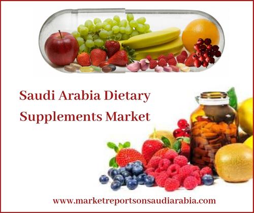 Saudi Arabia Dietary Supplements Market-Market Reports On Saudi Arabia