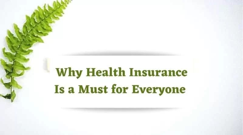 Why Health Insurance Is a Must for Everyone