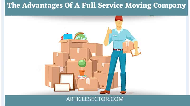 The Advantages Of A Full Service Moving Company