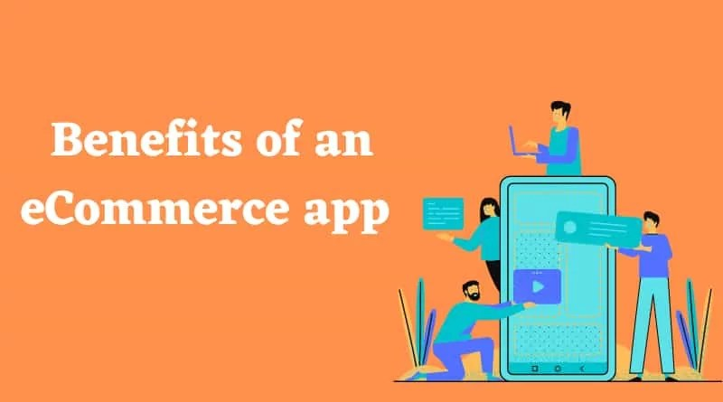 Benefits of an eCommerce app