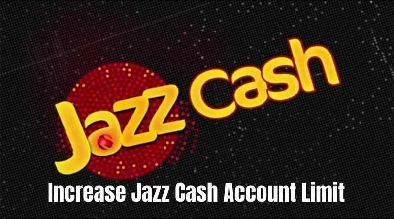 How To Increase Jazz Cash Account Limit in 2021