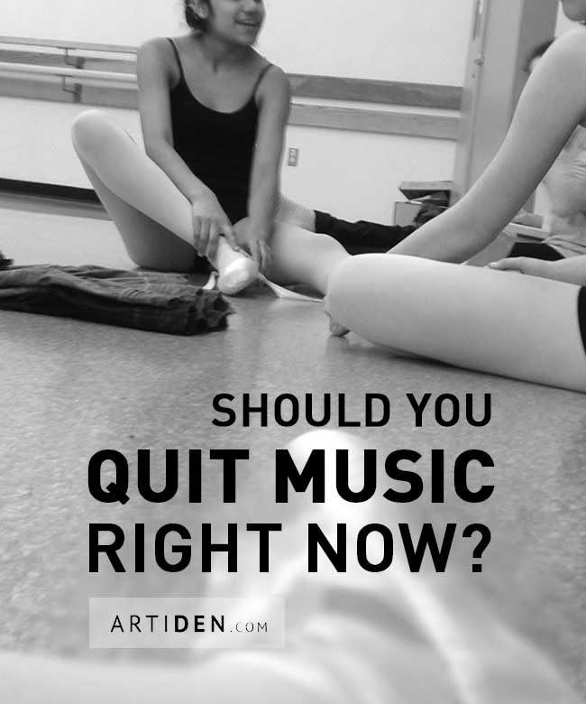 Should You Quit Music Right Now?
