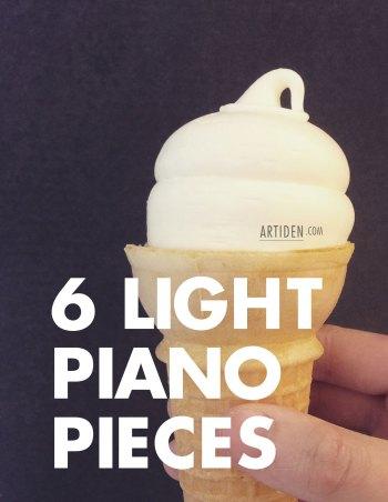 6 Light & Expressive Piano Pieces