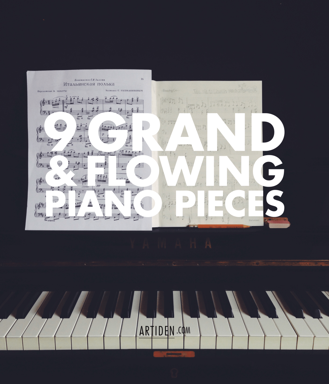 9 Grand & Flowing Piano Pieces: Community Favourites