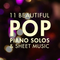 Beautiful Pop Piano Music