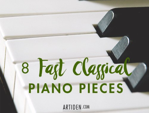 8 Fast Classical Piano Pieces