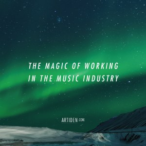 The Magic of Working in the Music Industry