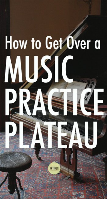 How to Get Past a Music Practice Plateau