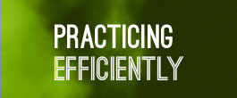 Practicing Efficiently