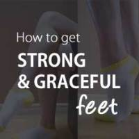 How to Get Strong & Graceful Feet - Part 1