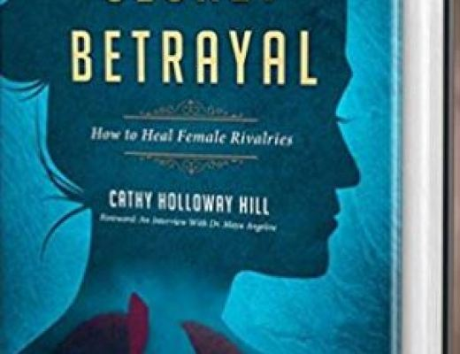 SECRET BETRAYAL: HOW TO HEAL FEMALE RIVALRIES by Cathy Holloway Hill