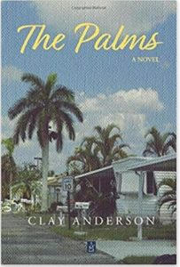 """Alt=""""The Palms: A Novel by Clay Anderson"""""""
