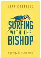 """Alt=""""Surfing with the Bishop: A Funny, Business Novel by Jeff Costello"""""""