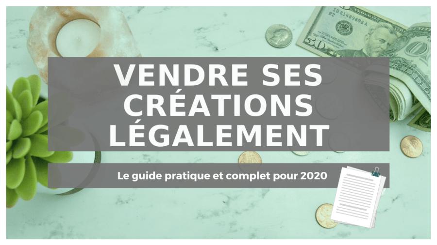 Vendre ses créations légalement | Le guide 2021 2