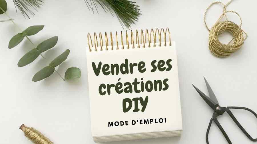 Vendre ses créations DIY | Mode d'emploi 2