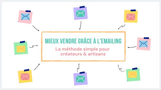 Vendre grâce à l'emailing : l'erreur que font tous les créateurs et artisans ! 2