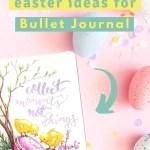 15 Easter Theme Ideas for Bullet Journal 13