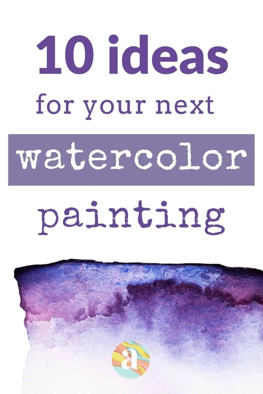 10 Ideas for Your Next Watercolor Painting 29