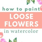 10 Ideas for Your Next Watercolor Painting 1