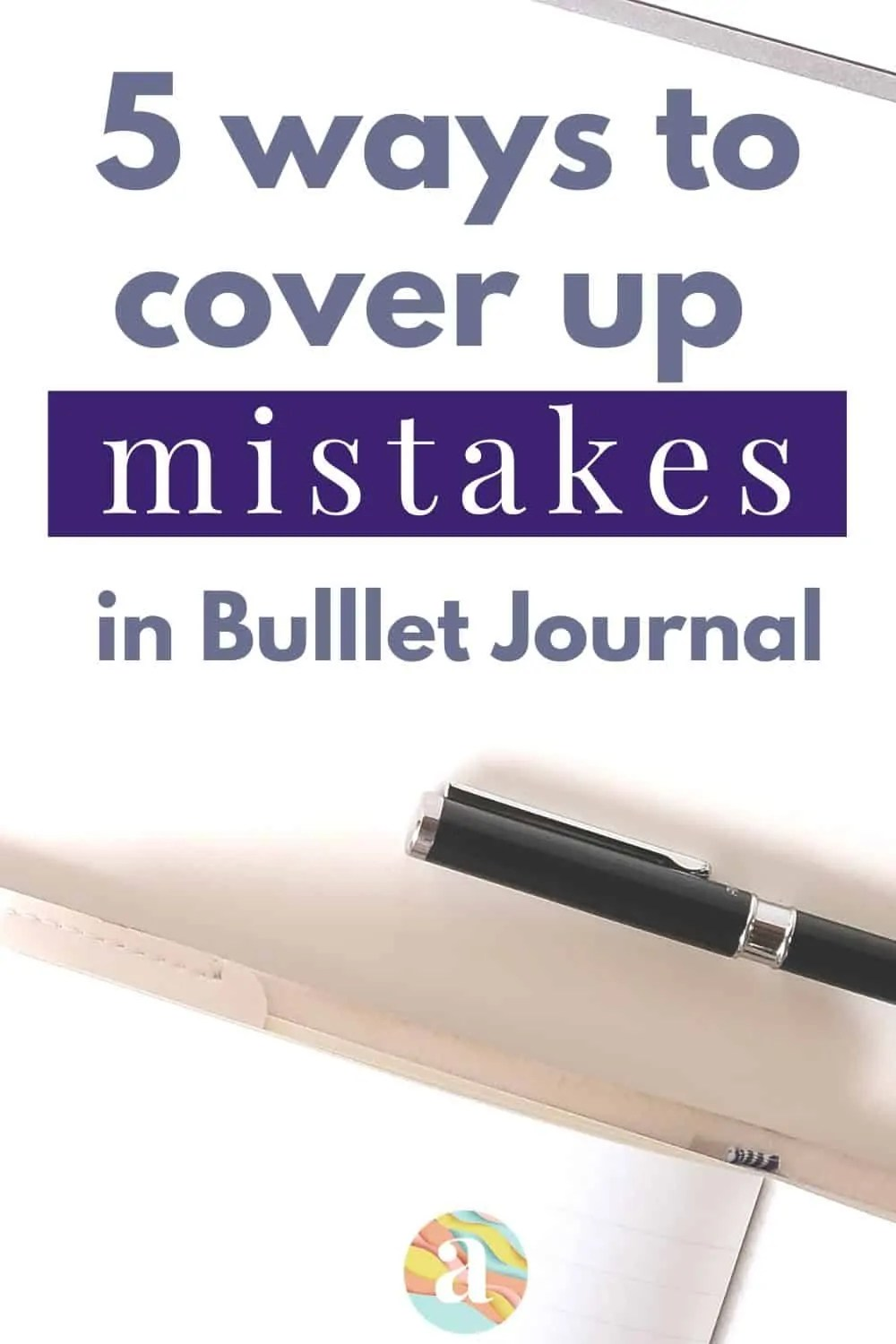 5 Ways to Fix Mistakes in Bullet Journal 15