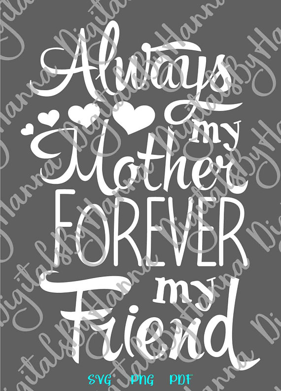 Download Always My Mother Forever My Friend SVG Mamas Bestie Mommy ...