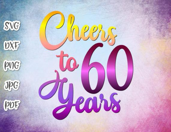Download 60th Birthday SVG Saying Cheers to 60 Years Her Him ...