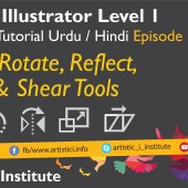 Adobe Illustrator Episode 17 – Move, Rotate & Reflect Tools – Urdu/Hindi