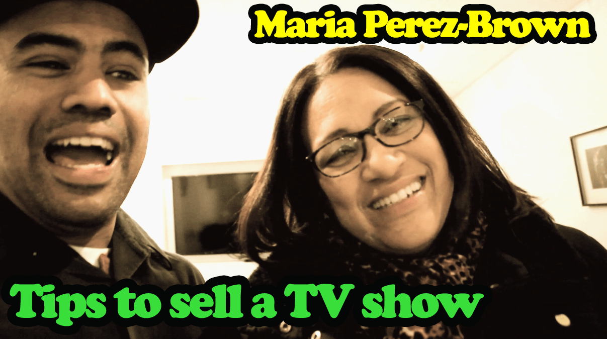 The Art of the TV Pitch – Interview with Maria Perez-Brown