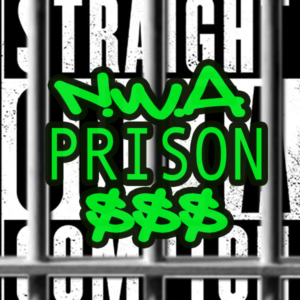 Proof that N.W.A. created by the Government and the Prison Industry?