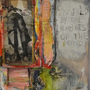 """Title: Trapped By the Habits of the Mind Medium: Oil, Dirt, Magazine Cut-Outs, Hot Glue Size: 24"""" by 18"""""""