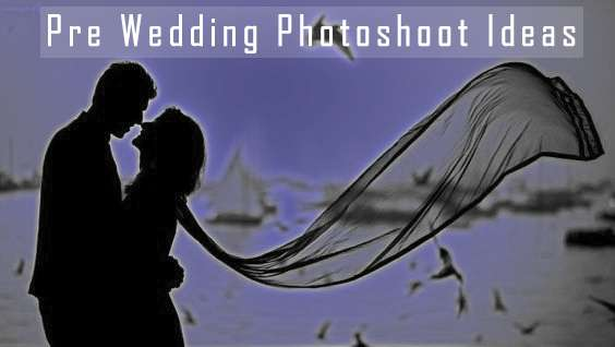 Pre Wedding Photoshoot Ideas