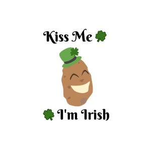 Kiss me, I'm Irish Potato!