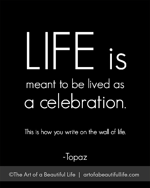 Celebrate Life Quotes: The More You Praise And Celebrate Your Life