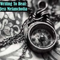 Write to Heal: Jess Melancholia