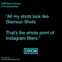 Glamour Shots RIP, quote by Drem