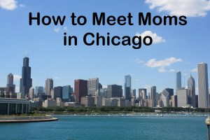 Meet Moms in Chicago