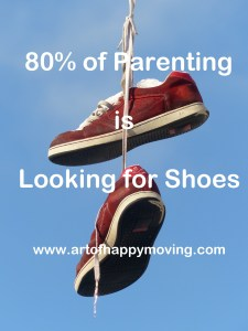80% of Parenting is Looking for Shoes