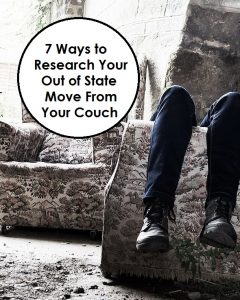 7 Ways to Research Your Out of State Move From Your Couch. The Art of Happy Moving. www.artofhappymoving.com